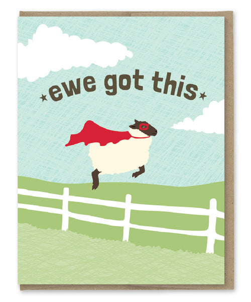 EWE GOT THIS CARD