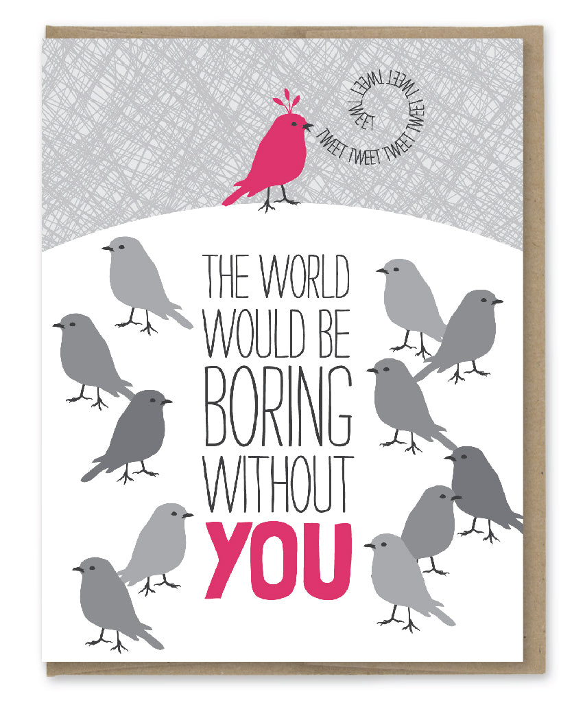BORING WITHOUT YOU BIRTHDAY CARD