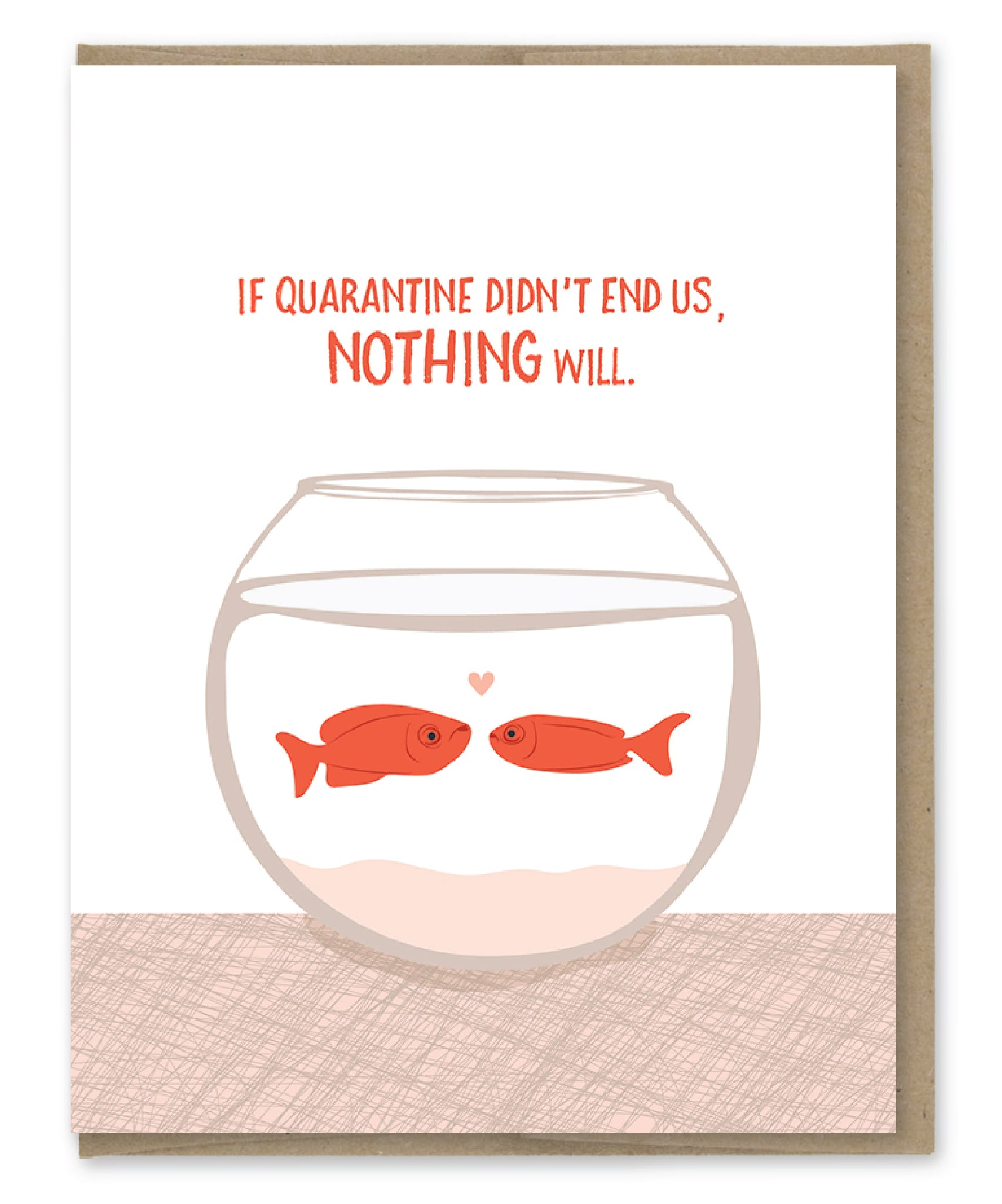 QUARANTINE FISH BOWL LOVE CARD