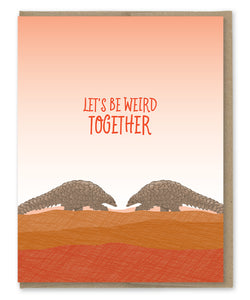 WEIRD TOGETHER CARD