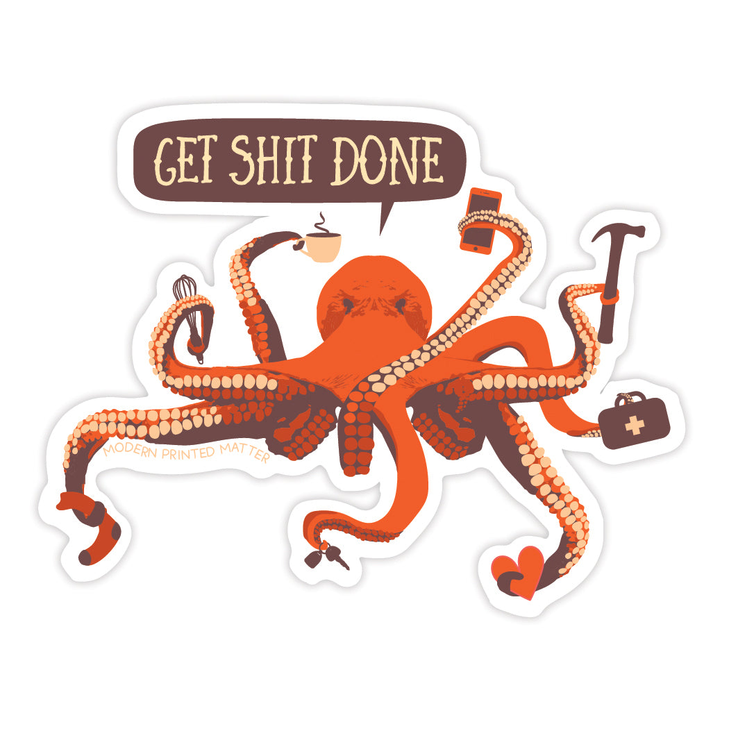 GET SHIT DONE OCTOPUS STICKER