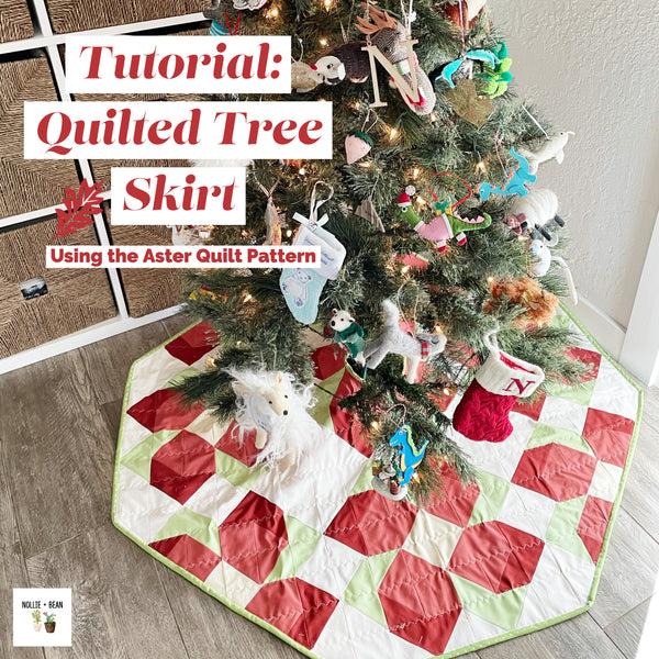 Tutorial:  Quilted Tree Skirt using the Aster Quilt Pattern