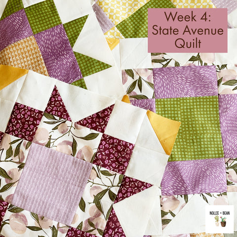 Week 4:  State Avenue Quilt Sew-along hosted by Nollie + Bean