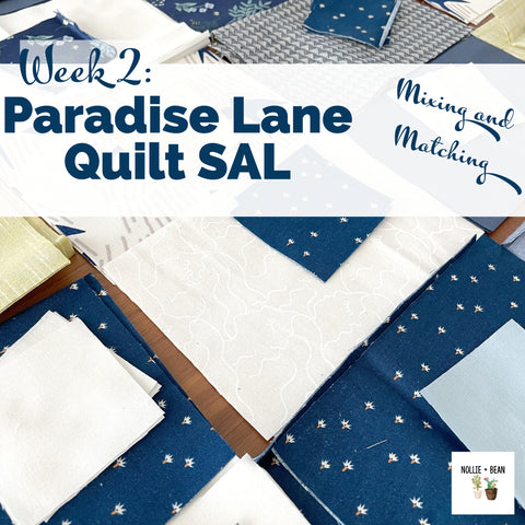 Paradise Lane Quilt sew-along hosted by Nollie + Bean