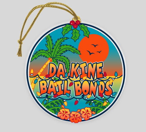 Da Kine Bail Bonds Ornament - Limited Edition!