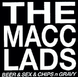 MACC LADS - Beer And Sex And Chips N Gravy Backpatch