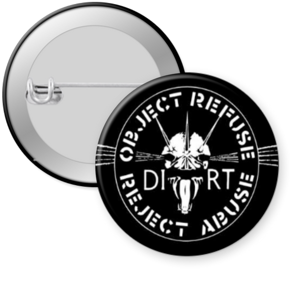 DIRT-OJBECT REFUSE Button 1.25""