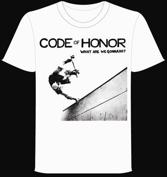 CODE OF HONOR #2 - What Are We Gonna Do T shirt