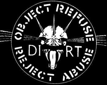 DIRT - Object Refuse Reject Abuse SMALL PATCH