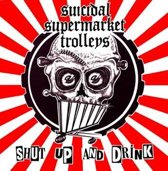SUICIDAL SUPERMARKET TROLLEYS - Shut Up And Drink backpatch