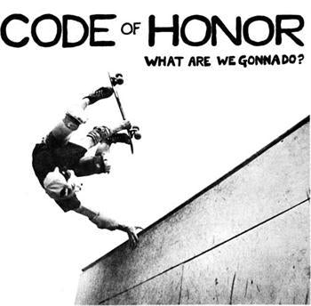 CODE OF HONOR #2 - What Are We Gonna Do backpatch