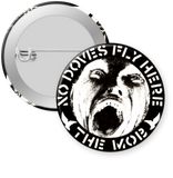MOB-NO DOVES FLY HERE Button 1.25""