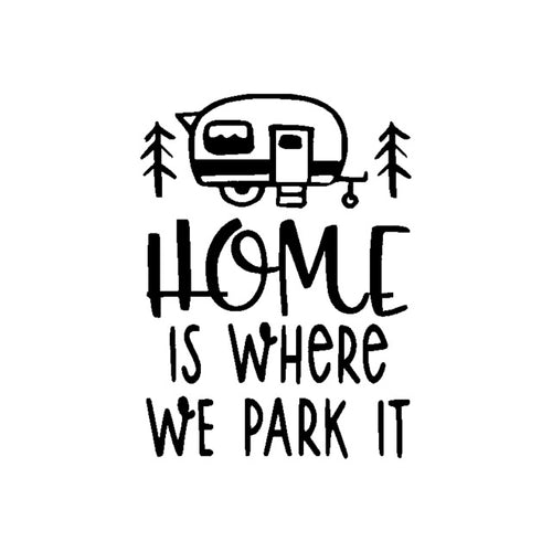 Vinilo Home is where we park it 2