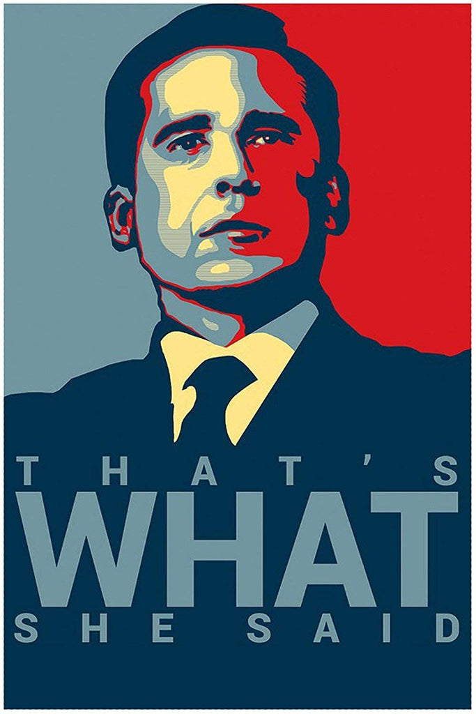 Michael Scott Quote That's What She Said Office Hope Poster Print(47 inch X 32 inch)