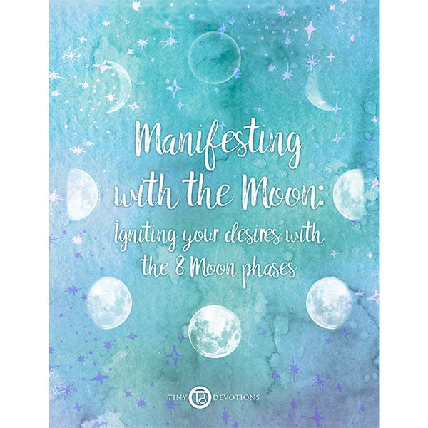 Manifesting with the Moon E-Book by Tiny Devotions
