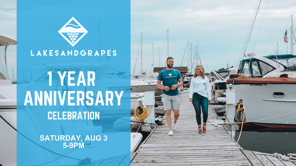 Lakes and Grapes One Year Anniversary