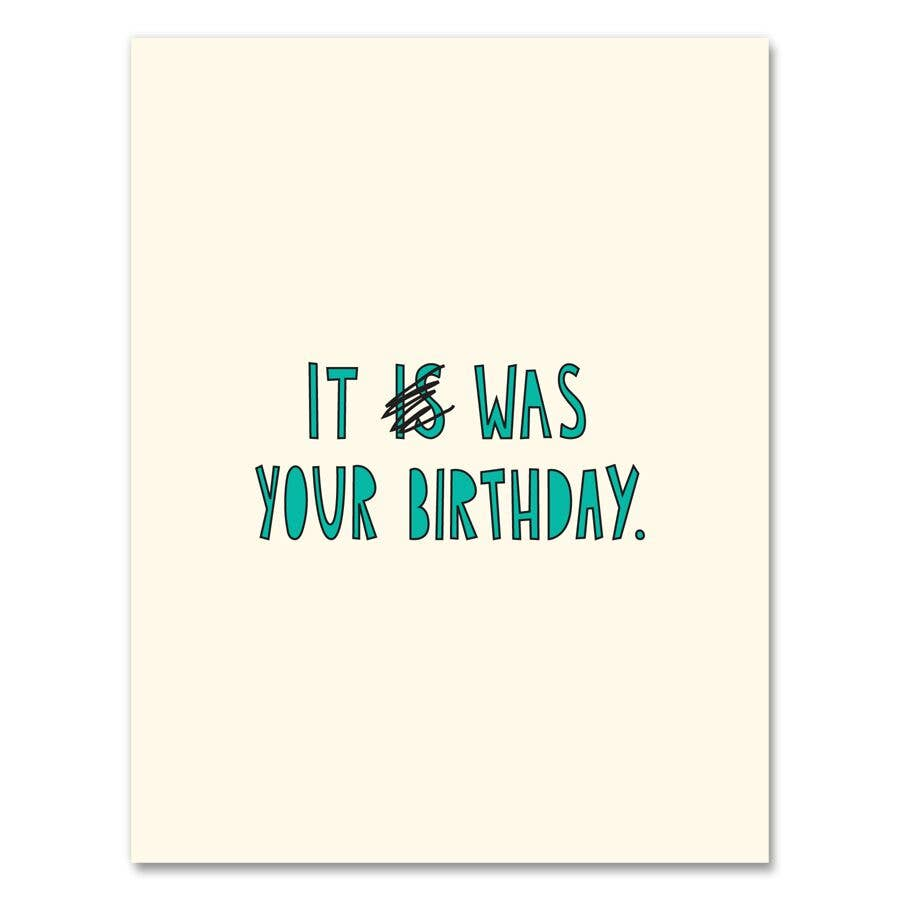It Was Your Birthday Card
