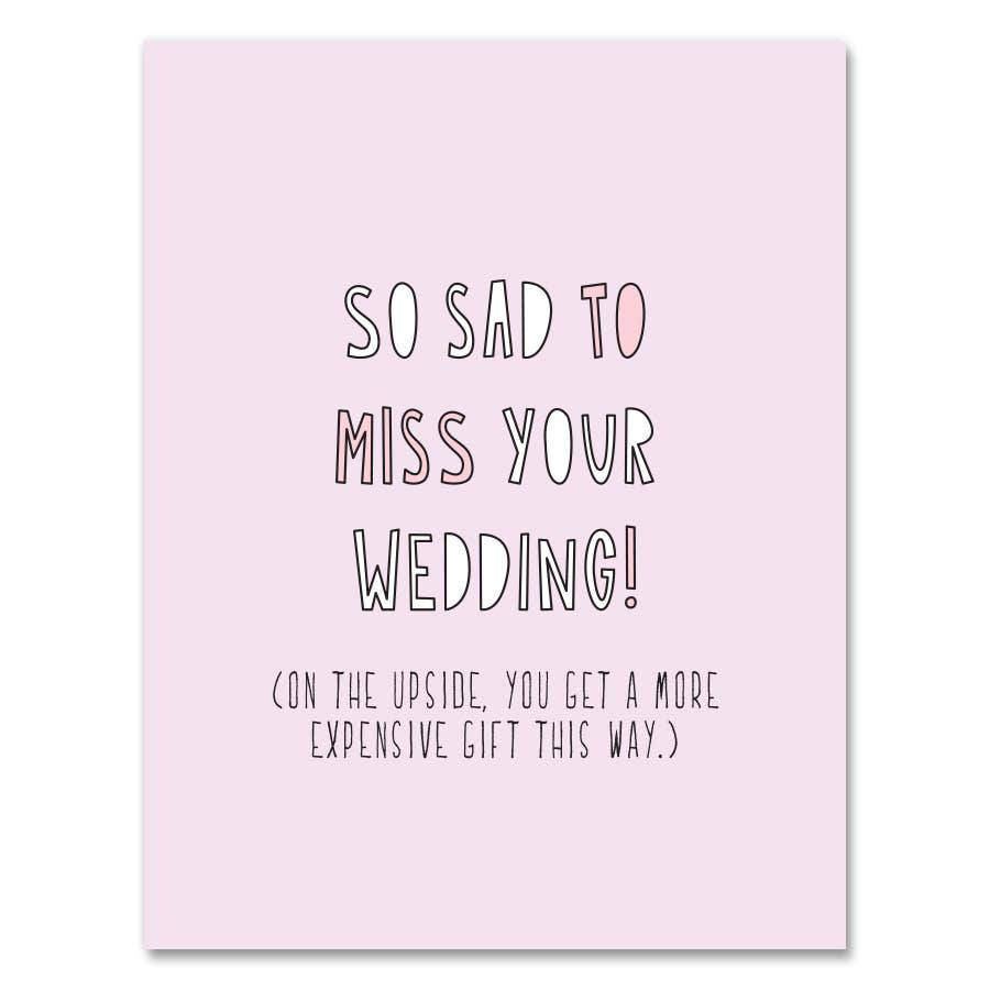 Sad To Miss Your Wedding Card
