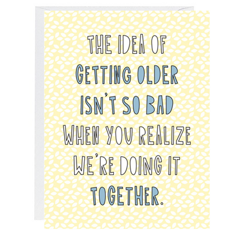 Getting Older Together Card