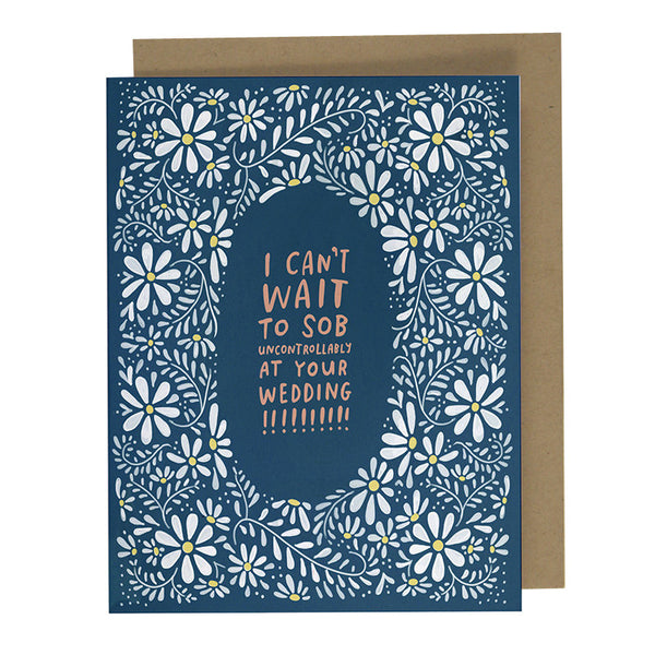 Greeting Cards - Sob At Your Wedding Card