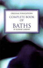 Complete Book of Baths, By Robert Laremy