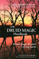 Druid Magic Handbook by John Greer