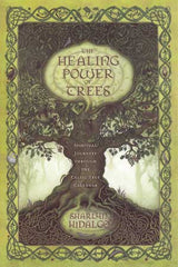 Healing Power of Trees by Sharlyn Hidalgo