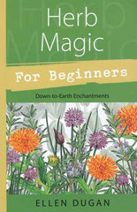 Herb Magic for Beginners by Ellen Dugan