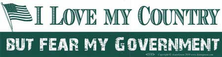 I Love My Country But Fear My Government bumper sticker
