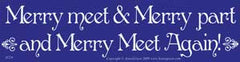 Merry Meet & Merry Part and Merry Meet Again!