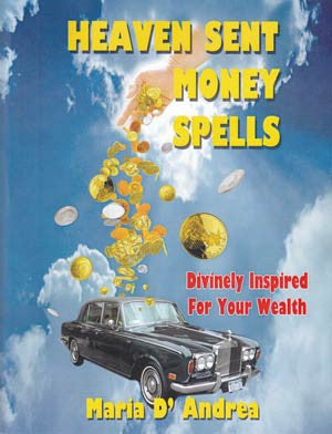 Heaven Sent Money Spells by Maria D`Andrea
