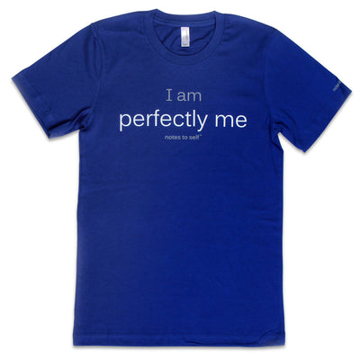 i am perfectly me tshirt with positive message