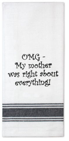 Funny Quotes Tea Towel - OMG My Mother Was Right About Everything