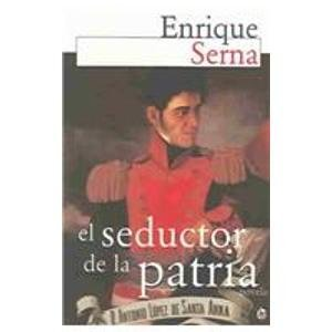 El seductor de la patria (Narradores Contemporaneos) (Spanish Edition)