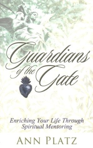 Guardians of the Gate: Enriching Your Life Through Spiritual Mentoring