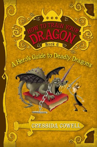 A Hero's Guide to Deadly Dragons: The Heroic Misadventures of Hiccup the Viking (How to Train Your Dragon)