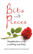 Bits and Pieces: Thoughts from a Life in Poetry and Prose