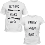 T-Shirts Couple assortis Nothing Makes Sense hen we're appart blanc