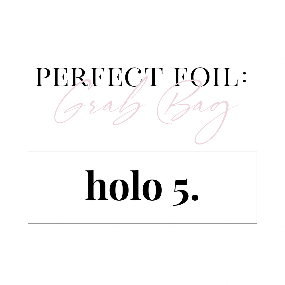 Holo-5 / Perfect Foil / Grab Bags / LIMIT 1