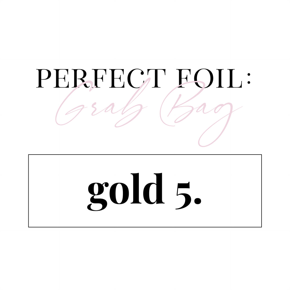 GOLD-5 / Perfect Foil / Grab Bags / LIMIT 1