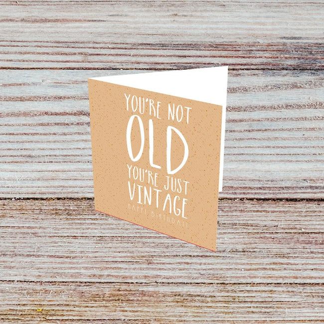 You're not old, you're just vintage
