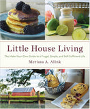 New, Lightly Damaged-  Little House Living: The Make Your Own Guide to a Frugal, Simple, and Self-Sufficient Life