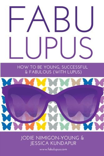 Fabulupus: How to be Young, Successful, and Fabulous (with Lupus)