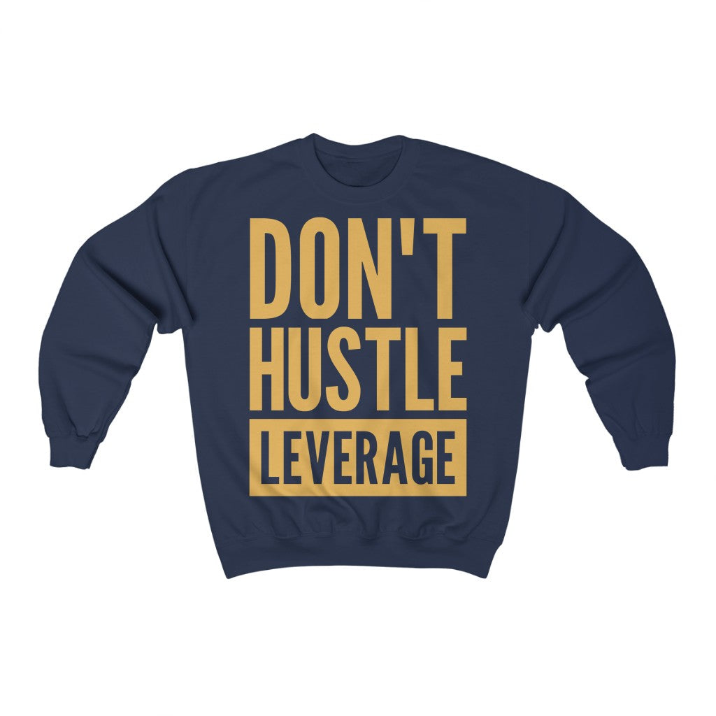 Don't Hustle, Leverage Navy Sweatshirt