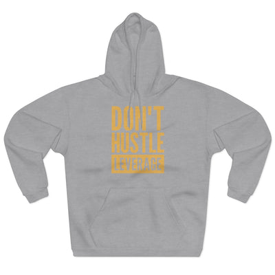 Don't Hustle, Leverage Unisex Grey Hoodie