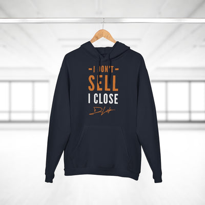 I Don't Sell I Close Unisex Navy Hoodie