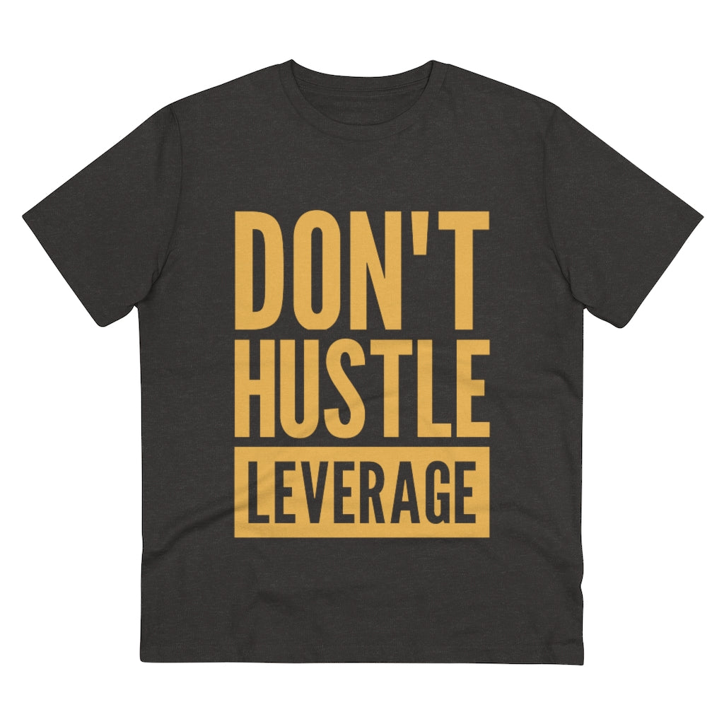 Don't Hustle, Leverage Grey T-Shirt
