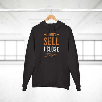 I Don't Sell I Close Unisex Black Hoodie