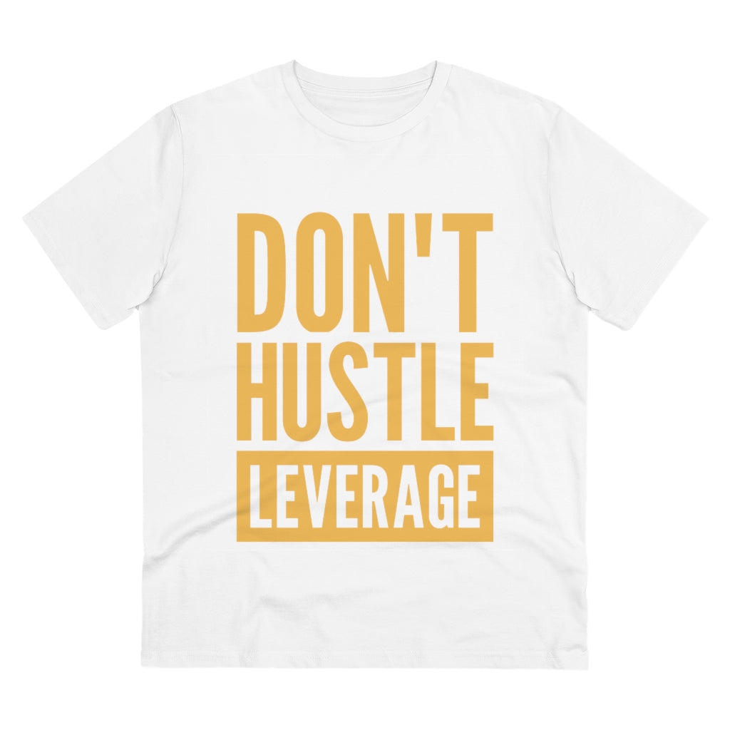 Don't Hustle, Leverage White T-Shirt
