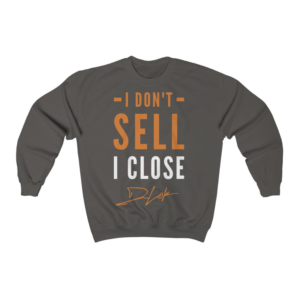 """I Don't Sell, I Close"" Grey Sweatshirt"